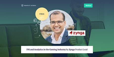 Webinar: PM and Analytics in the Gaming Industry by Zynga Product Lead tickets