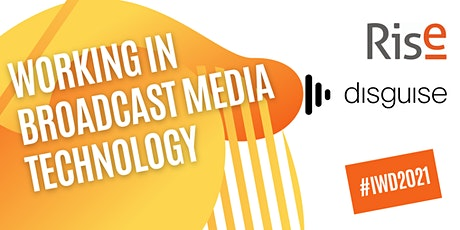 Rise and disguise present: Working in Broadcast Media Technology tickets