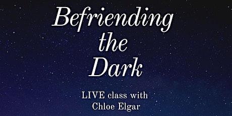 Befriending the Dark LIVE Class tickets