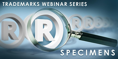 Trademarks Webinar Series: Specimens tickets