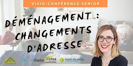 Visio-conférence senior GRATUITE -  Déménagement et changements d'adresse billets