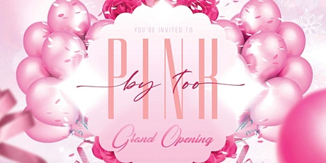 PinkbyTOO Soft Opening tickets