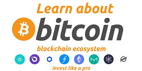 Learn about Bitcoin and the Blockchain Ecosystem to start investing today! tickets