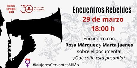 Encuentro con las directoras Rosa Márquez y Marta Jaenes entradas
