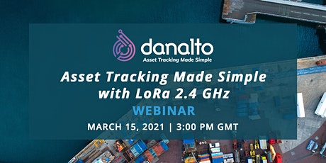 WEBINAR: Asset Tracking Made Simple with LoRa 2.4 GHz tickets