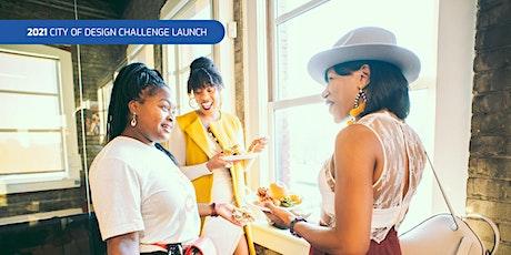 2021 City of Design Challenge Launch tickets