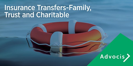 Advocis National Presents: Insurance Transfers-Family, Trust and Charitable tickets