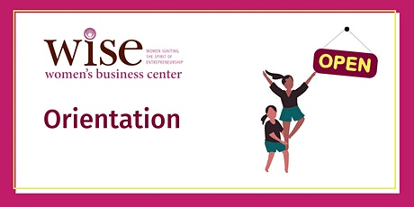 WISE Women's Business Center Orientation tickets