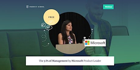 Webinar: The 3 Ps of Management by Microsoft Product Leader tickets
