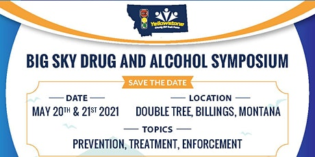 BIG SKY DRUG AND ALCOHOL SYMPOSIUM - BIG SKIES, BIG POSSIBILITIES tickets