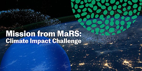 Mission from MaRS: Climate Impact Challenge Informational Webinar tickets