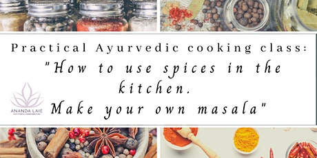 Practical Ayurvedic cooking class. How to use spices in the kitchen. (Es/En tickets