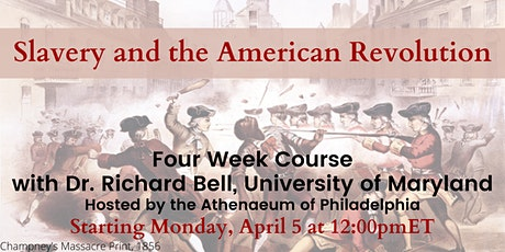 Slavery and the American Revolution Course by Dr. Richard Bell tickets