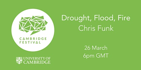 Cambridge Festival 2021 - Drought, Flood, Fire with Chris Funk tickets