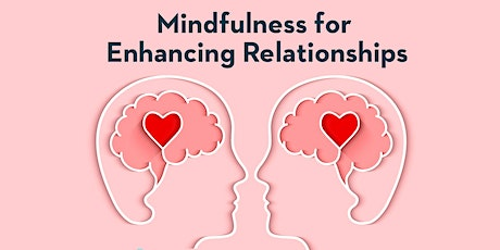Mindfulness for Enhancing Relationships tickets