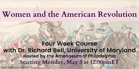 Women and the American Revolution Course by Dr. Richard Bell tickets
