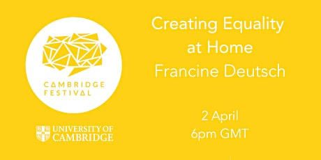 Cambridge Festival 2021 - Creating Equality at Home with Francine Deutsch Tickets