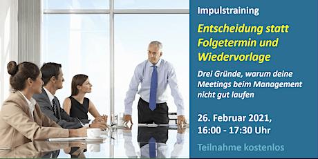 """Impulstraining """"Entscheidung statt Folgetermin und Wiedervorlage"""" tickets"""