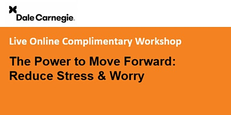 Complimentary Workshop: The Power to Move Forward: Reduce Stress & Worry tickets