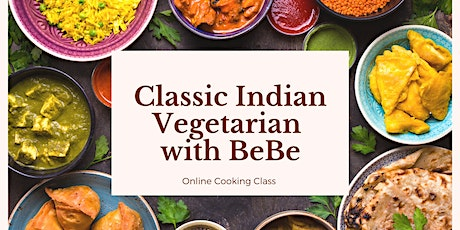 Classic Indian Vegetarian with BeBe - Online Cooking Class tickets