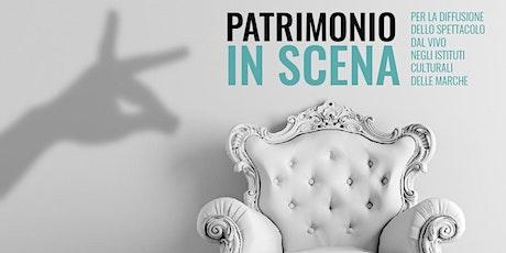 PATRIMONIO IN SCENA - PRESENTAZIONE EDIZIONE 2021 biglietti