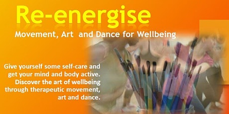Re-energise - movement, art & dance for wellbeing tickets