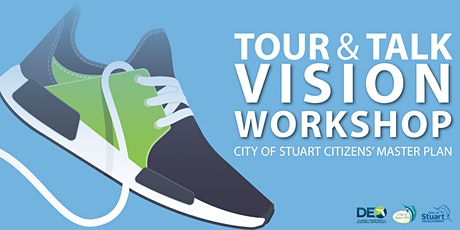 Tour & Talk Vision Workshop for the City of Stuart tickets