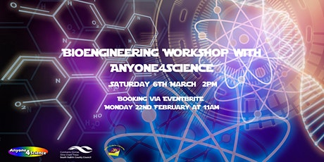 Bioengineering Workshop with Anyone4Science tickets
