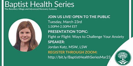 Baptist Health Webinar: Fight or Flight: Manage Your Anxiety tickets