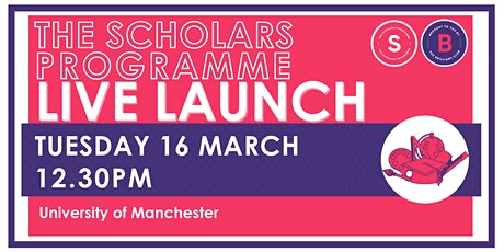 Scholars Programme Launch, 16 March, 12.30pm, University of Manchester tickets