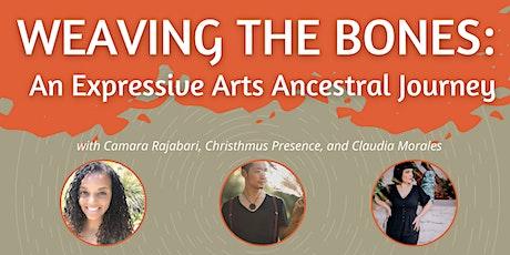TOC4SJ Presents: Weaving the Bones: An Ancestral Expressive Arts Journey tickets