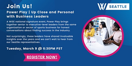 WISE Seattle: Power Play | Up Close and Personal with Business Leaders tickets