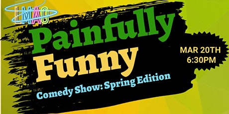 LMAO Painfully Funny Comedy Show: Spring Edition tickets
