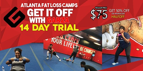Get It Off  With Garza - 14 DAY Trial - Atlanta Fat Loss Camps tickets