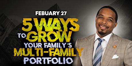 5 Ways To Grow Your Family's Multi-Family Portfolio tickets