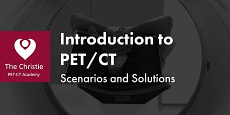 Introduction to PET-CT: Scenarios & Solutions tickets