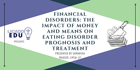 Financial Disorders: The Impact of Money on Eating Disorder Treatment tickets