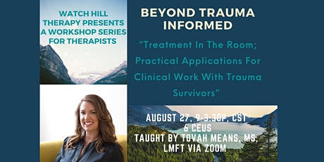 Beyond Trauma Informed - Treatment in the Room tickets
