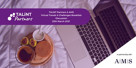 TALiNT Partners & AMS: Virtual Talent Trends & Challenges Breakfast tickets