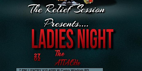 The Relief Session Presents.............Ladies Night tickets