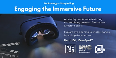 Technology + Storytelling: Engaging the Immersive Future tickets