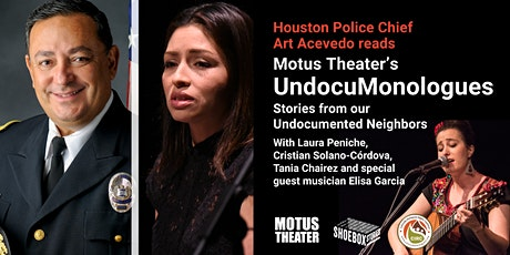 Houston Police Chief Art Acevedo reads Motus Theater's UndocuMonologues tickets