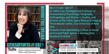 From Spatializing Culture to Social Justice and Public Space with Setha Low tickets