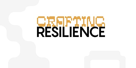 Crafting Resilience: Activism and Overcoming Obstacles tickets