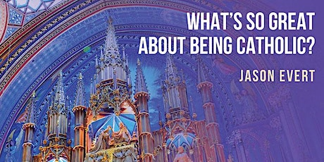What's so Great About Being Catholic? tickets