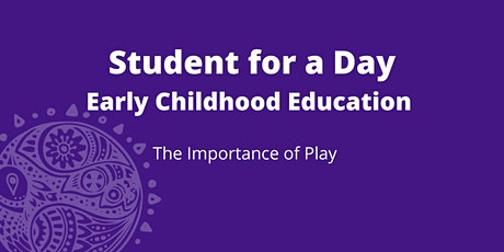 FNTI Student for a Day - The Importance of Play (ECE) tickets