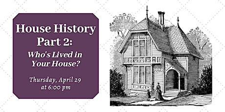 House History Part 2: Who's lived in your house? tickets