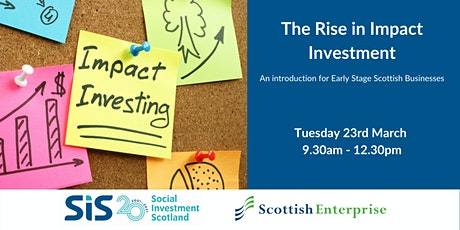 The Rise in Impact Investment - An Intro for early stage  Scottish Business tickets