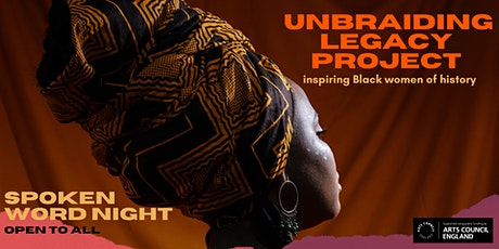 Unbraiding Legacy Spoken Word Night: Inspiring Black Women of History tickets