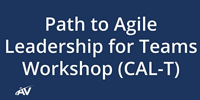 Path to Agile Leadership for Teams (CAL-T) – LIVE ONLINE